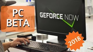Geforce Now Pc Beta - First Impression & Gameplay 2018