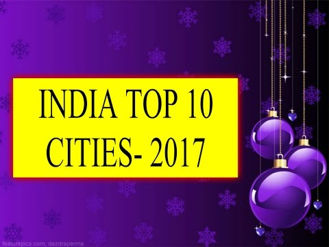 INDIA TOP 10 BIG CITIES 2017