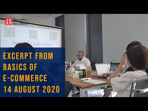 EXCERPT FROM BASICS OF E COMMERCE EVENT | Shanghai Silk Road