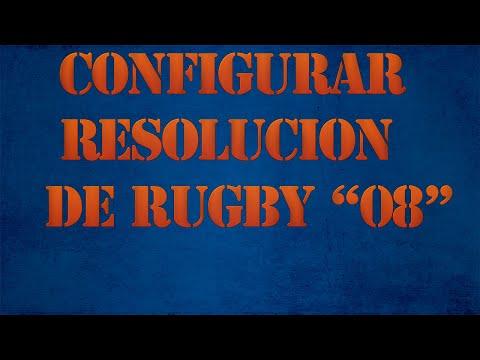Como Configurar La Pantalla/Resolucion De Rugby 08 [2015]