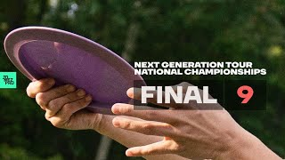 DISC GOLF NATIONAL CHAMPIONSHIPS | 2019 Next Generation Tour | Final 9