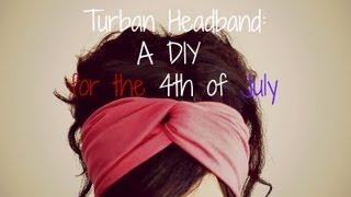 4th of July DIY: No Sew Turban Headbands