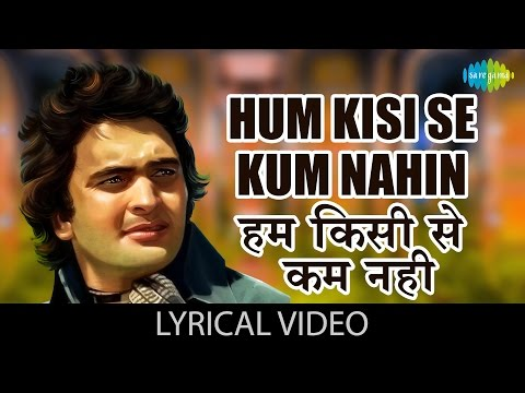 Hum Kisise Kum Nahi with lyrics | हम किसीसे कम नहीं गाने के बोल |Hum Kisise Kum Nahi |Rishi Kapoor