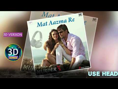 Mat Azma Re 3d Song || Murder 3 || Bass Boosted