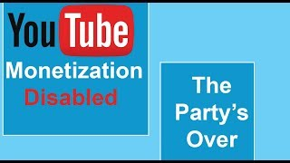 YouTube Monetization Disabled for small YouTubers 2018