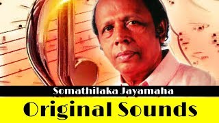 Video Somathilaka Jayamaha | Original songs collection | Sinhala Songs Listing download MP3, 3GP, MP4, WEBM, AVI, FLV September 2018