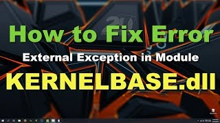 How to fix KernelBase.dll Exception Error Windows 10 [Solved]