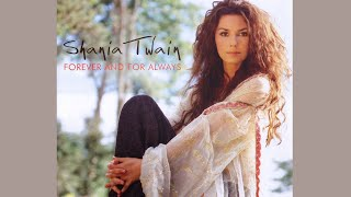 Shania Twain - Forever and for Always (Blue Video Edit)