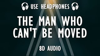 The Script - The Man Who Can't Be Moved (8D AUDIO)