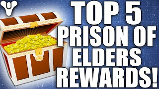 Destiny: Top 5 Prison Of Elders Loot Rewards Of The Week / Episode 61