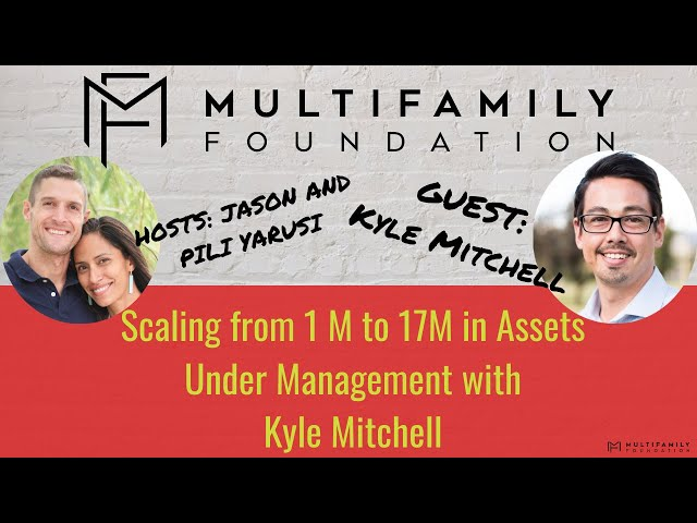 How to Scale from 1M to 17M in Assets Under Management with Kyle Mitchell