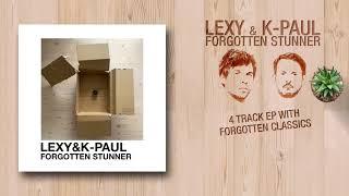Lexy & K-Paul - Forgotten Stunner EP. (Minimix HD)