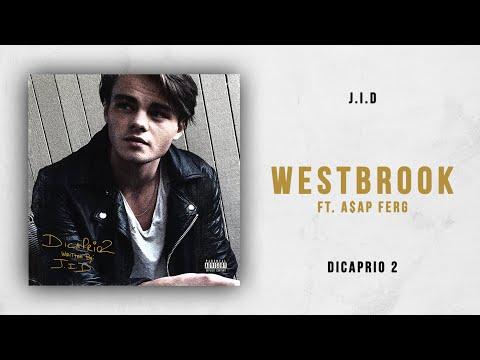 J.I.D - Westbrook Ft. A$AP Ferg (DiCaprio 2)