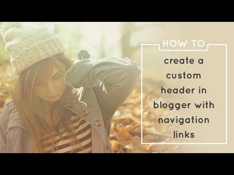 How To Create a Custom Header in Blogger with Navigation Links