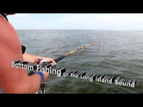 Bottom Fishing On The Long Island Sound