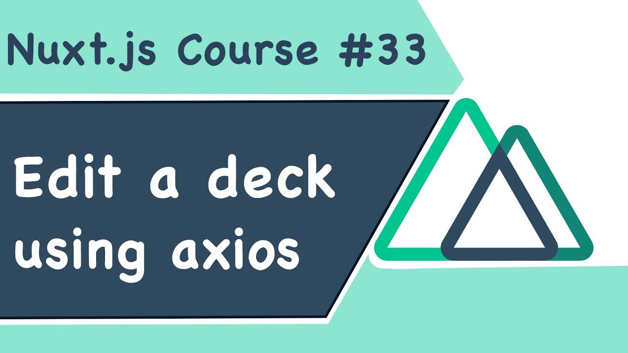 Chỉnh Sửa Deck Sử Dụng Axios Request Và Note, Nuxt.js