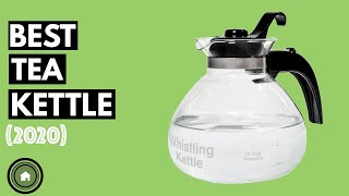 Tea Kettle: Top 5 Best Tea Kettles 2020 [NEW]