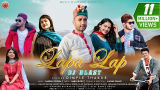 Lapa Lap - Dj Blast | Dimple Thakur | Latest Himachali Nonstop Songs | Pahari Video | Music HunterZ