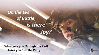 On the Eve of Battle - Joy. Lessons from Esther.  The Flight Deck 2-25-2021