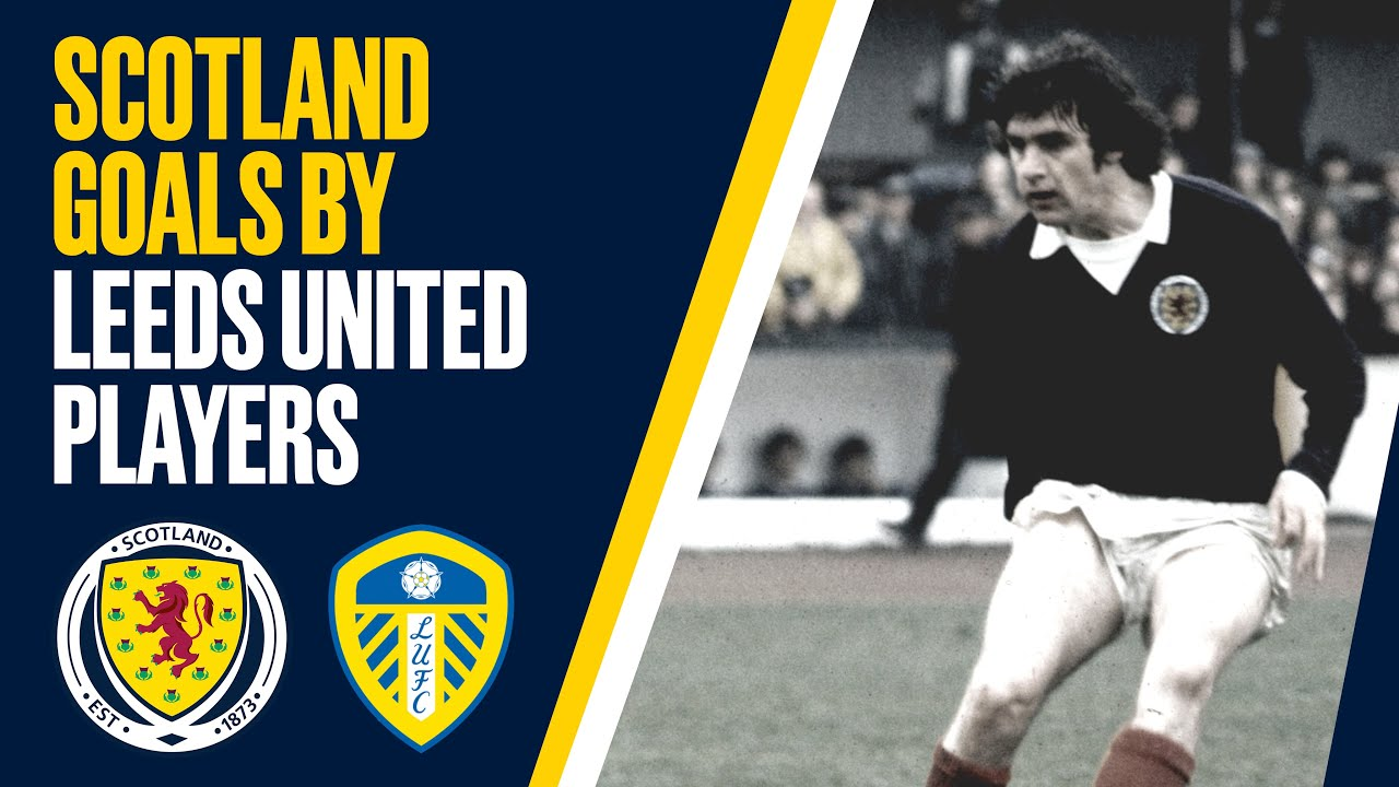 Scotland Goals by Leeds United Players Past & Present