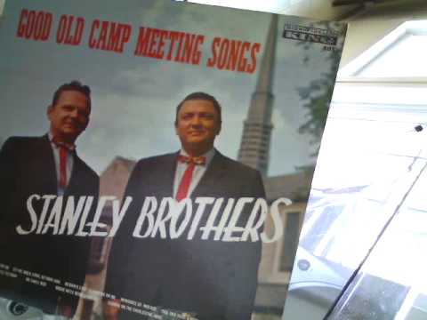 Good Old Camp Meeting Songs by The Stanley Brothers on