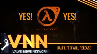 Half Life 3 WILL Release, Here