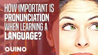 How Important is Pronunciation in Language Learning? - OUINO™