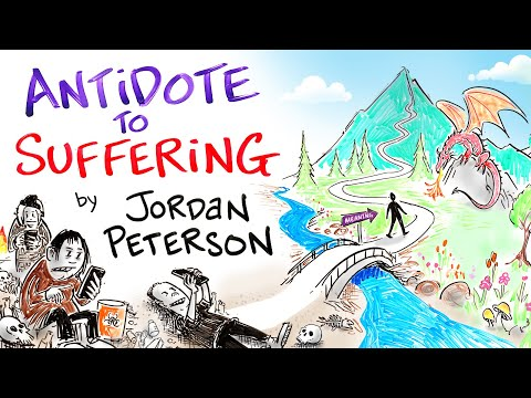 Jordan Peterson - An Antidote to Suffering