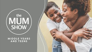 The Mum Show, Episode 4 - Middle Years and Teens