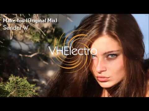Sander W. - Make You (Original Mix)