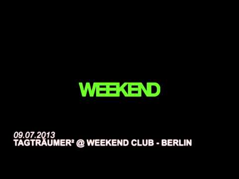 Tagträumer² @ Weekend - Berlin