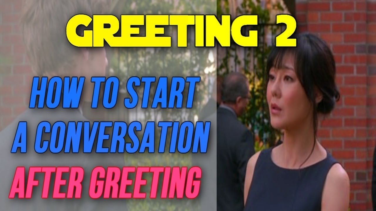 English speaking expressions how to greet someone in english 2 english speaking expressions how to greet someone in english 2 before starting a conversation m4hsunfo