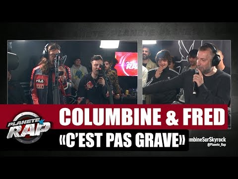 Columbine ft Fred Musa 'C'est pas grave' #PlanèteRap