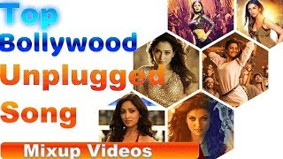 unplugged song top bollywood unplugged song 2019