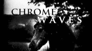 Chrome Waves - Height of the Rifles