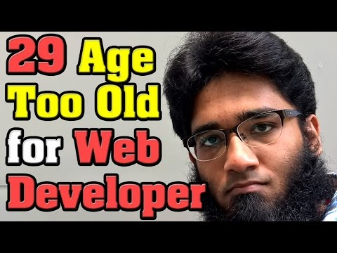 Question: Is 29 Years Old Too Old to Be a Web Developer ?