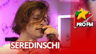 Seredinschi - Piesa mea de dor ProFM LIVE Session