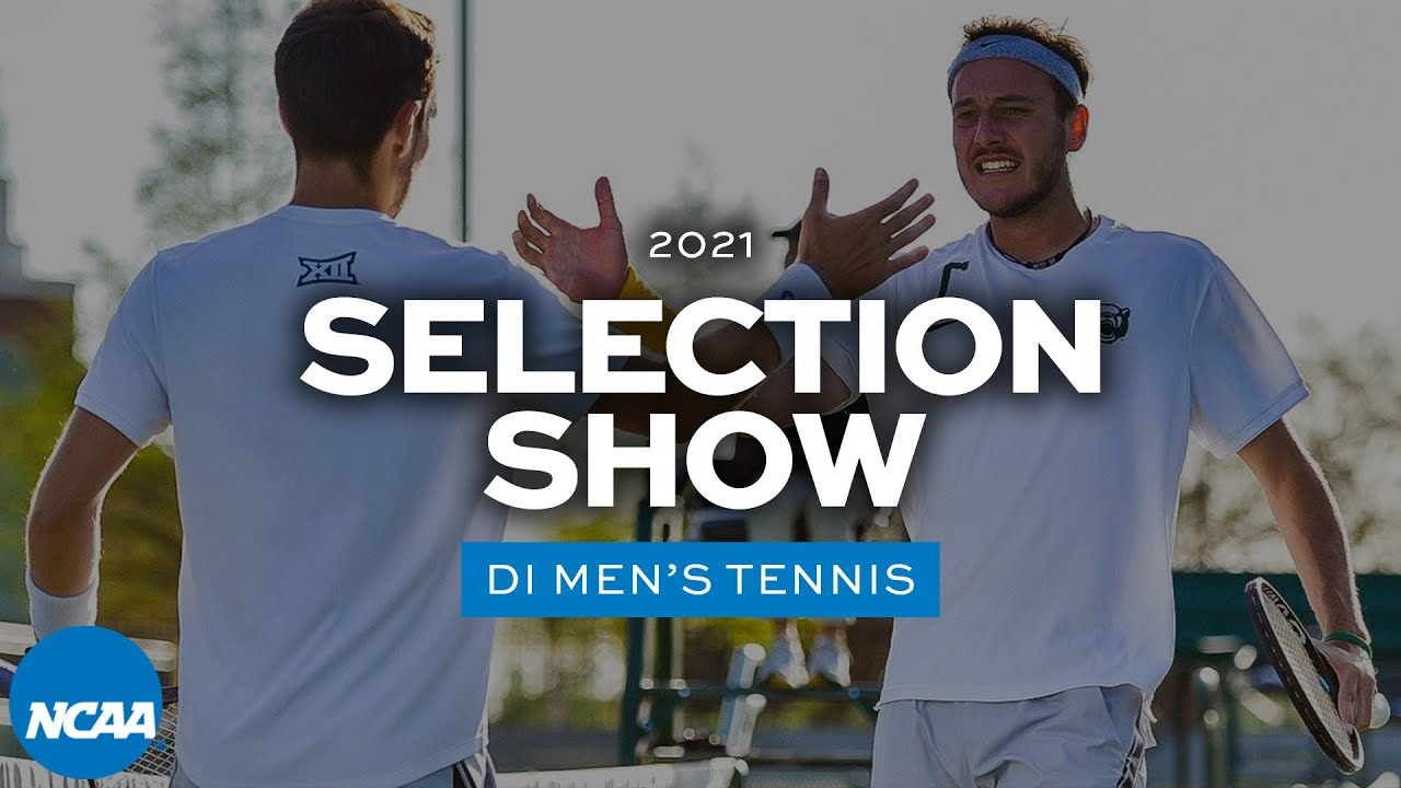 NCAA DI men's tennis bracket selection show | 2021