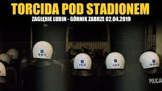 TORCIDA POD STADIONEM: Zagłębie Lubin - Górnik Zabrze 02.04.2019