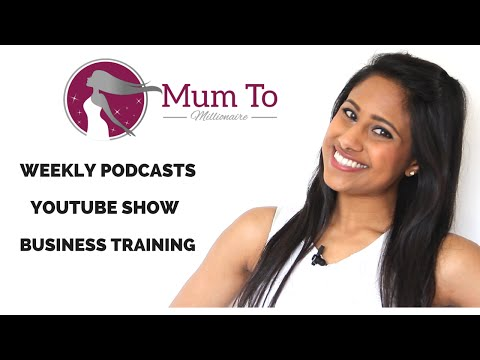Welcome to Mum to Millionaire | Weekly videos for Working Mums