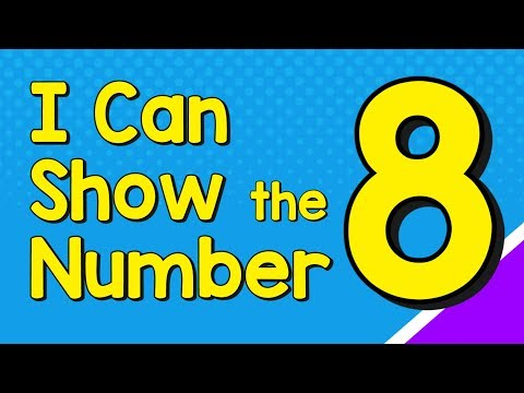 I Can Show the Number 8 in Many Ways | Number Recognition | Jack Hartmann
