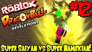SUPER SAIYAN VS SUPER NAMEKIAN! | Roblox: Dragon Ball Online Revelations - Episode 12