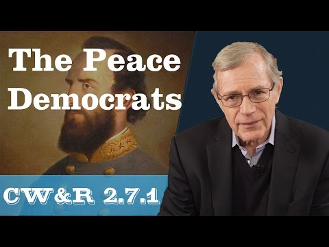 MOOC | The Peace Democrats | The Civil War and Reconstruction, 1861-1865 | 2.7.1