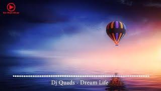 Dj Quads - Dream Life (No Copyright Music) - Free Music Library