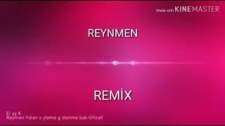 Reynmen - Yalan Söyleme  REMİX 2019
