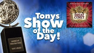 Great Comet – Tony Awards Show of the Day