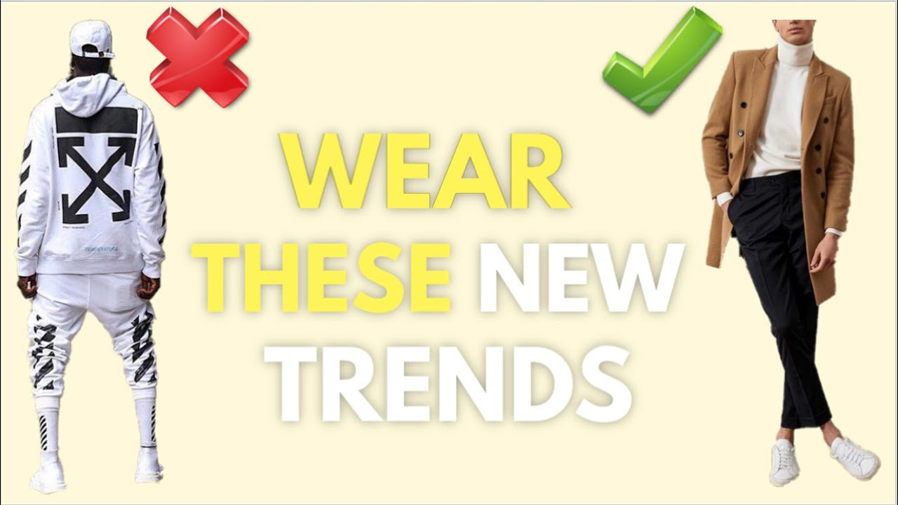 NEW Mens Fashion Trends [2020] You Should Know