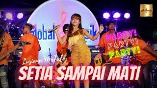 Lusiana Malala - Setia Sampai Mati (Official Live Music)