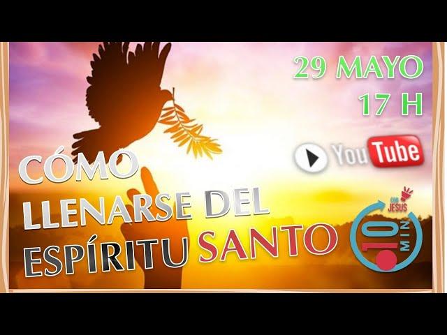 N37 Directo 10mcJ: Cómo llenarse del Espíritu Santo