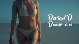 Dorian 'D - Donne-moi (Radio Edit Officiel)